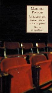 Marielle Pinsard - Les pauvres sont tous les mêmes et autres pièces.
