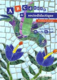 Marielle Rispail - Abécédaire de sociodidactique - 65 notions et concepts.