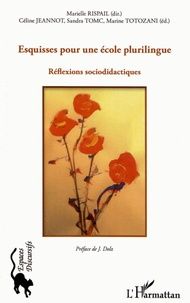 Esquisses pour une école plurilingue- Réflexions sociodidactiques - Marielle Rispail |
