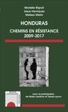 Marielle Rispail et Jesus Henriquez - Honduras - Chemins en résistance 2009-2017.