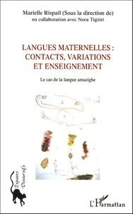 Marielle Rispail - Langues maternelles : contacts, variations et enseignement - Le cas de la langue amazighe.