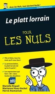 Marielle Rispail et Marianne Haas-Heckel - Le Platt lorrain pour les Nuls.