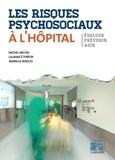 Marielle Walicki et Michel Michel - Les risques psychosociaux à l'hôpital - Evaluer, prévenir, agir.
