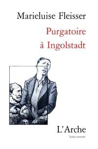 Marieluise Fleisser - Purgatoire à Ingolstadt - [Vitry-sur-Seine, Théâtre Jean Vilar, octobre 1981.