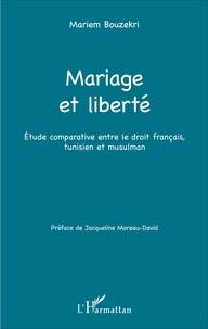 Mariage et liberté - Etude comparative entre le droit français, tunisien et musulman.pdf
