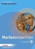 Marienandachten - Gottesdienstmodelle - Lieder, Litaneien und Impulse für die Wallfahrt.