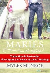 20 décembre les editions Du - MARIES et après ? - But et puissance de l'amour et du mariage.
