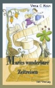 Maries wunderbare Zeitreisen - Fantasyroman.