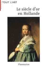 Mariët Westermann - Le siècle d'or en Hollande.