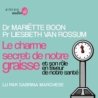 Mariëtte Boon et Liesbeth Van Rossum - Le Charme secret de notre graisse.