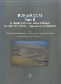 Mariette de Vos Raaijmakers et Redha Attoui - Rus africum - Tome 2, Le paysage rural antique autour de Dougga. 1 Cédérom