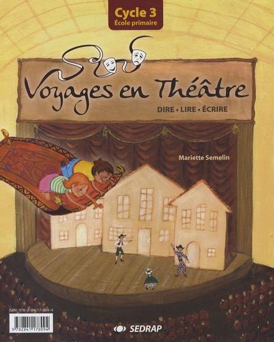 Mariette Semelin - Voyage en théâtre - Cycle 3.