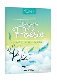Voyages en poésie Cycle 3 CM1-CM2- Dire, lire, écrire - Mariette Semelin |