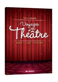 Mariette Semelin - Voyages en théâtre - Dire, lire, écrire.