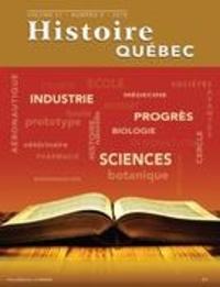 MariFrance Charette et Michel Pepin - Histoire Québec. Vol. 21 No. 3,  2016 - L'Histoire des sciences.