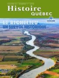 MariFrance Charette et Françoise Noël - Histoire Québec. Vol. 22 No. 1,  2016 - Le Richelieu.