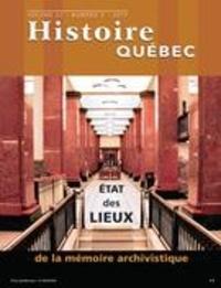 MariFrance Charette et Gilles Héon - Histoire Québec. Vol. 22 No. 3,  2017 - État des lieux de la mémoire archivistique.