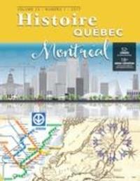 MariFrance Charette et Marcel Fournier - Histoire Québec  : Histoire Québec. Vol. 23 No. 1,  2017 - Montréal, ville d'histoires....