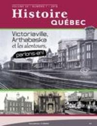 MariFrance Charette et Gaëtan St-Arnaud - Histoire Québec  : Histoire Québec. Vol. 24 No. 1,  2018 - Victoriaville, Arthabaska et les alentours, parlons-en!.