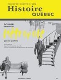 MariFrance Charette et Michèle Dagenais - Histoire Québec  : Histoire Québec. Vol. 24 No. 2,  2018 - Découvrir la métropole par ses quartiers.