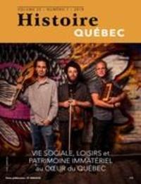 MariFrance Charette et Yannick Gendron - Histoire Québec  : Histoire Québec. Vol. 25 No. 1,  2019 - Vie sociale, loisirs et patrimoine immatériel au coeur du Québec.
