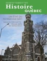 MariFrance Charette et Clément Locat - Histoire Québec  : Histoire Québec. Vol. 25 No. 2,  2019 - Un état du patrimoine bâti.