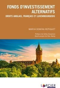 Mariia Domina Repiquet - Fonds d'investissement alternatifs - Droits anglais, français et luxembourgeois.