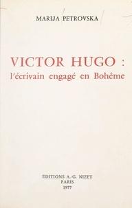 Marija Petrovska - Victor Hugo : l'écrivain engagé en Bohême.