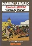 Marijac - Poncho Libertas tome 3 - Echec au Tyran.