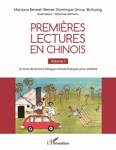 Marijana Benesh Weiner et Dominique Groux - Premières lectures en chinois - Volume 1 nts.