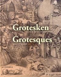 Marijke Hellemans - Grotesques - Fantasy Portrayed, édition bilingue anglais-néerlandais.