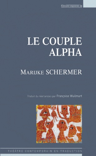 Marijke Schermer - Le couple alpha.