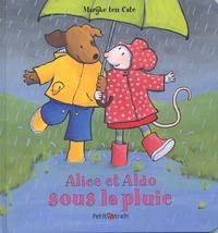 Marijke ten Cate - Alice et Aldo sous la pluie.