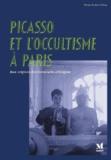 Marijo Ariëns-Volker - Picasso et l'occultisme à Paris - Aux origines des Demoiselles d'Avignon.