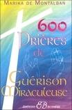 Marika de Montalban - 600 Prières de guérison miraculeuse.