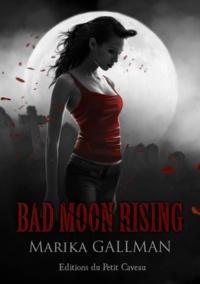 Marika Gallman - La colère - Partie 3 - Bad Moon Rising.