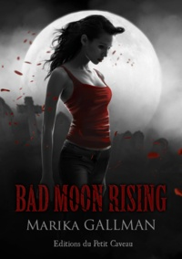 Marika Gallman - Le Choc - Partie 1 - Bad Moon Rising.