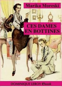 Marika Moreski et Bernard Montorgueil - Ces dames en bottines.