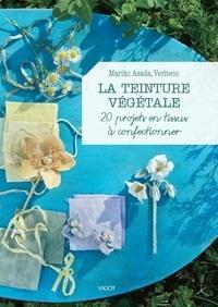 Téléchargement gratuit du carnet de notes en ligne La teinture végétale  - 20 projets en tissus à confectionner
