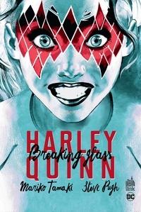 Mariko Tamaki et Steve Pugh - Harley Quinn  : Breaking Glass.