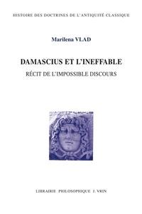 Marilena Vlad - Damascius et l'ineffable récit de l'impossible discours.