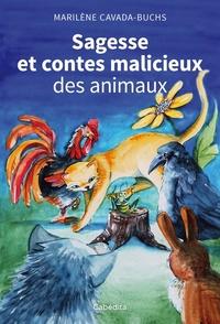 Marilène Cavada-buchs - Sagesse et contes malicieux des animaux.