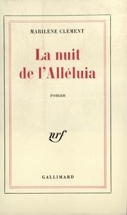 Marilène Clément - La nuit de l'Alleluia.