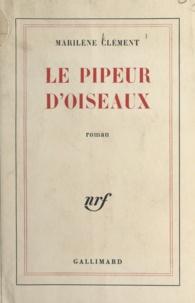 Marilène Clément - Le pipeur d'oiseaux.