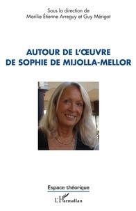 Marília Etienne Arreguy et Guy Mérigot - Autour de l'oeuvre de Sophie de Mijolla-Mellor.