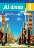 Marilisa Birello et Simone Bonafaccia - Al dente 4 B2 - Libro dello studente + esercizi. 1 DVD + 1 CD audio