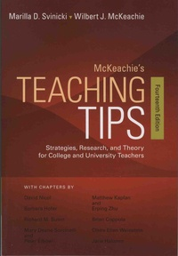 Marilla Svinicki et Wilbert-J McKeachie - McKeachie's Teaching Tips - Strategies, Reasearch, and Theory for College and University Teachers.