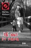Marilou Addison - 16 ans et papa.