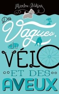 Marilou Addison - Des vagues, du vélo et des aveux.