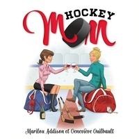 Marilou Addison et Geneviève Guilbault - Hockey mom.